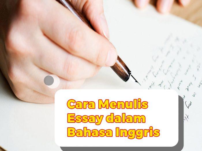 Cara Menulis Esai Dalam Bahasa Inggris Yang Baik